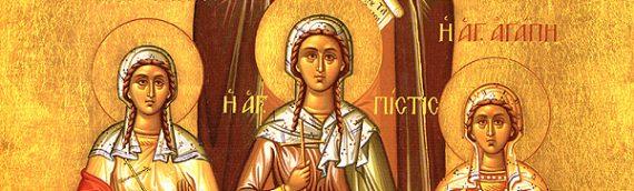 Память святых мучениц Веры, Надежды, Любви и матери их Софии.